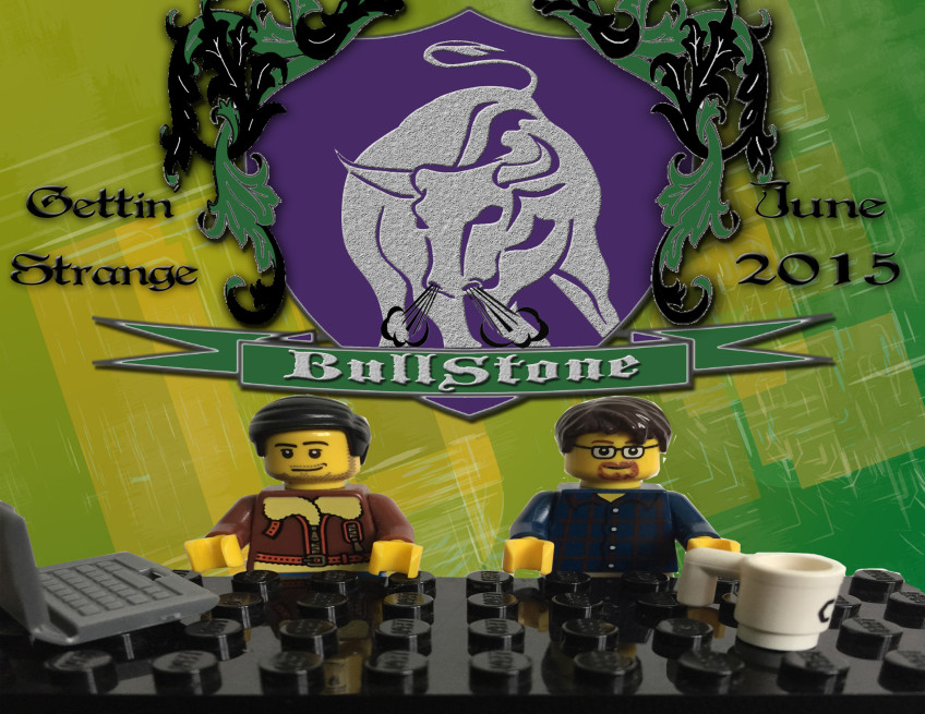 BullStone 6: Gettin' Strange June 2015