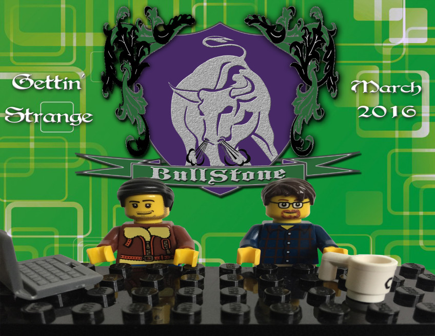 BullStone 15: Gettin' Strange, March 2016