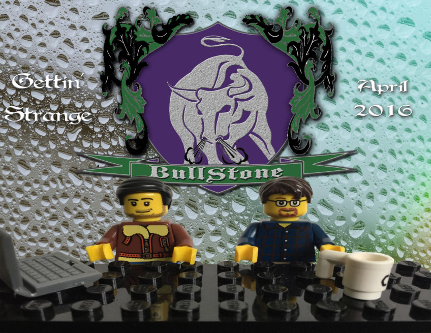 BullStone 16: Gettin' Strange, April 2016
