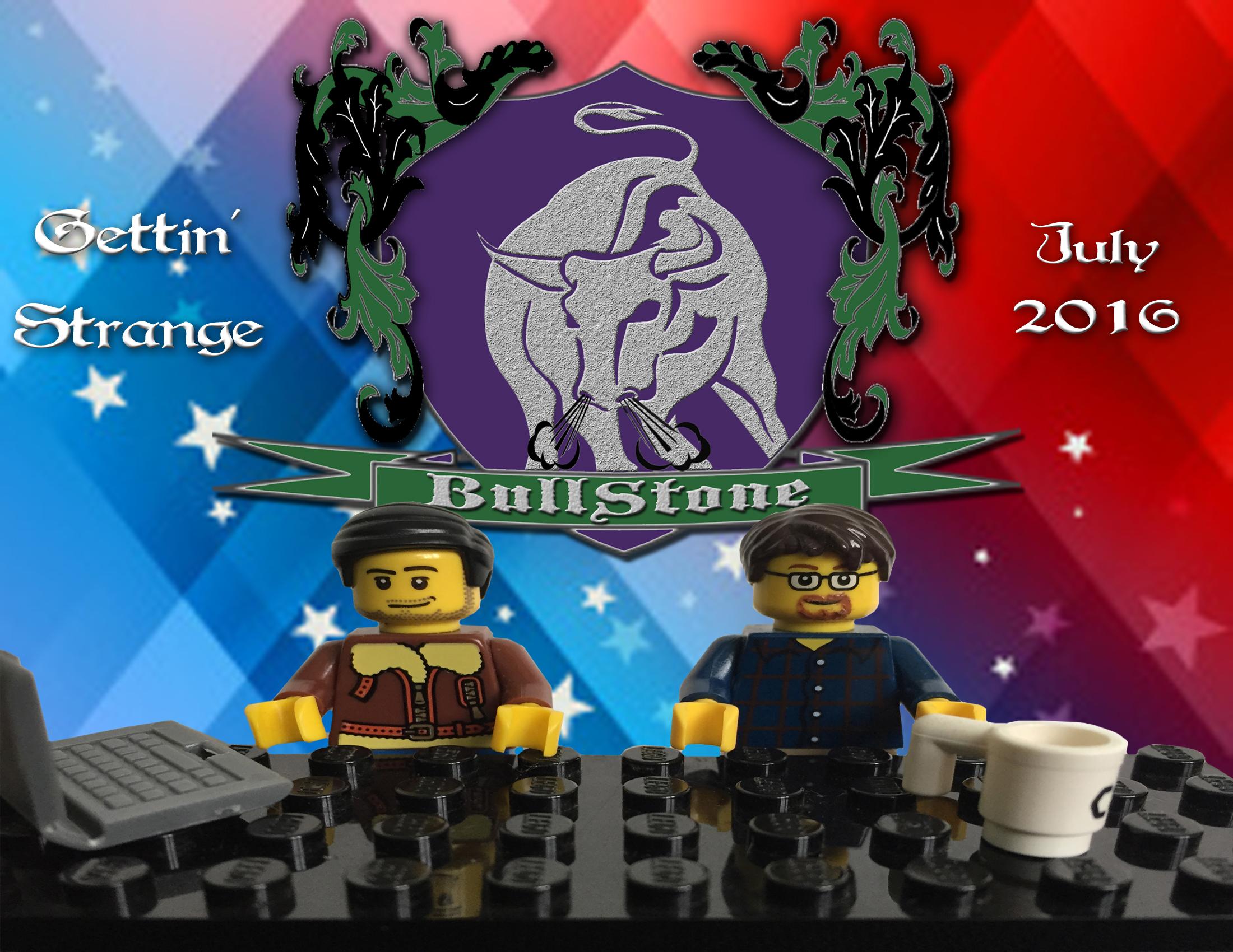 BullStone 19: Gettin' Strange, July 2016