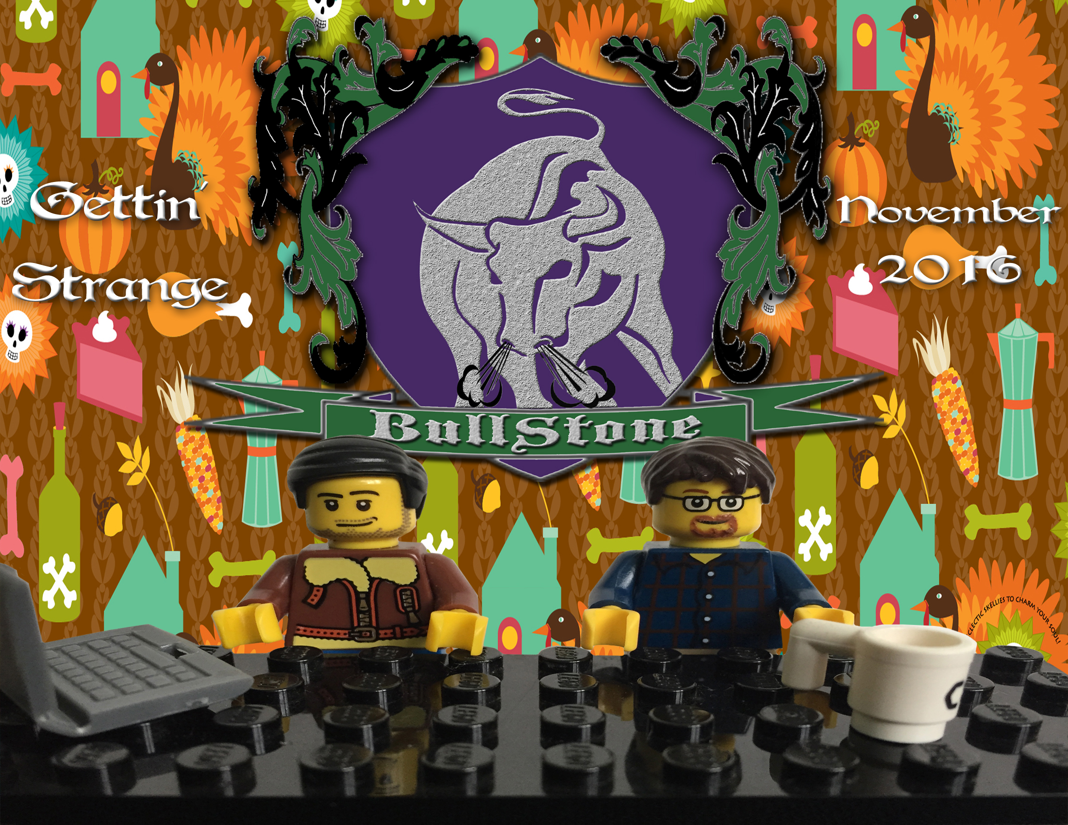 BullStone 22: Gettin' Strange, November 2016