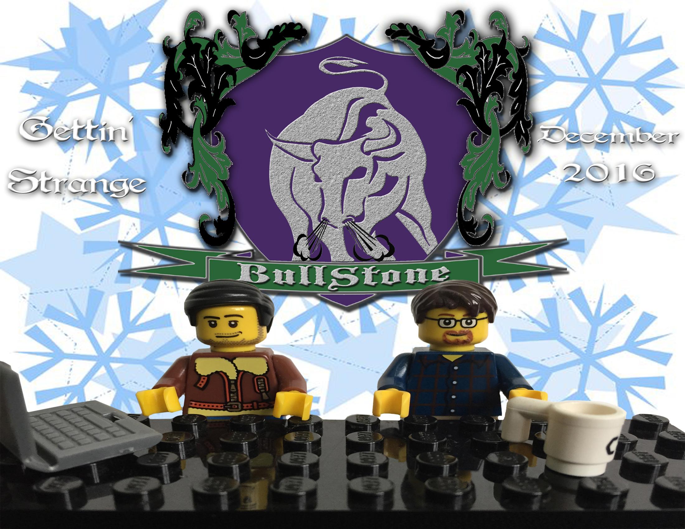 BullStone 23: Gettin' Strange, December 2016