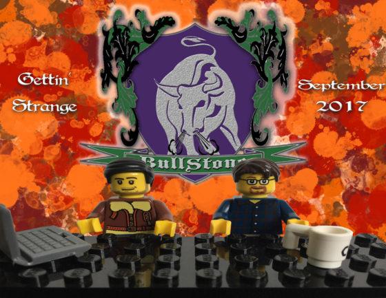 BullStone 31: Gettin' Strange, September 2017